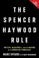 The Spencer Haywood Rule: Battles,...