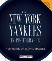 The New York Yankees in Photographs: ...