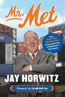 Mr. Met: How a Sports-Mad Kid from...