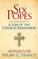 Six Popes: My Life in the Christian...