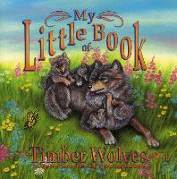 My Little Book of Timber Wolves (My...