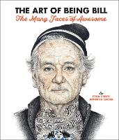 The Art of Being Bill: Bill Murray ...