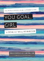You Goal, Girl: A Goal-Setting Workbook