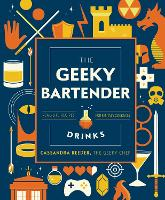 The Geeky Chef Drinks Gift Edition:...
