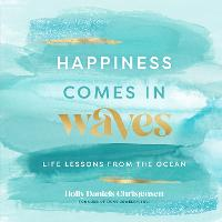Happiness Comes in Waves: Life ...