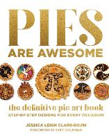 Pies Are Awesome: The Definitive Pie...