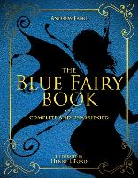 The Blue Fairy Book: Complete and...