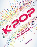 K-POP A To Z: The Definitive K-Pop...