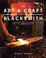 The Art and Craft of the Blacksmith:...
