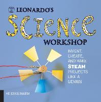 Leonardo's Science Workshop: Invent,...