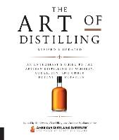 The Art of Distilling, Revised and...