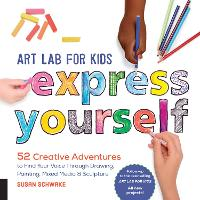 Art Lab for Kids: Express Yourself: ...