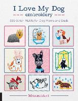 I Love My Dog Embroidery: 380 Stitch...