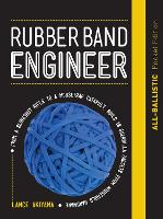 Rubber Band Engineer: All-Ballistic...