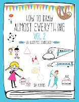 How to Draw Almost Everything Volume...