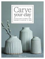 Carve Your Clay: Techniques to Bring...