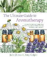The Ultimate Guide to Aromatherapy: ...