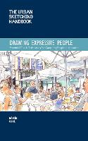 The Urban Sketching Handbook: Drawing...