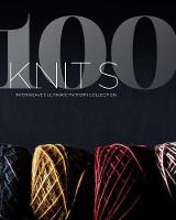 100 Knits: Interweave's Ultimate...