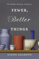 Fewer, Better Things: The Hidden...