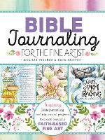 Bible Journaling for the Fine Artist:...