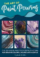 The Art of Paint Pouring: Tips,...