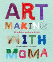 Art Making with MoMA: 20 Activities...