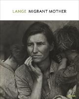 Dorothea Lange: Migrant Mother,...