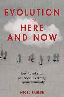 Evolution in Here and Now: How...