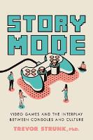 Story Mode: Video Games and the...
