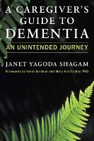 A Caregiver's Guide to Dementia: An...