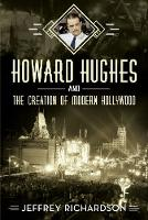 Howard Hughes and the Creation of...