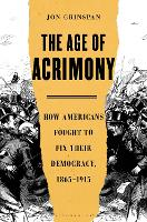 The Age of Acrimony: How Americans...