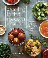 Canning in the Modern Kitchen: More...