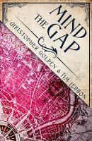 Mind the Gap: A Novel of the Hidden...