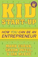Kid Startup: How YOU Can Become an...