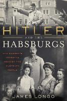 Hitler and the Habsburgs: The ...