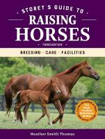 Storey's Guide to Raising Horses, 3rd...