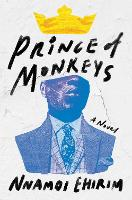 Prince of Monkeys: A Novel