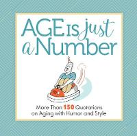 Age Is Just a Number: And Other Lies...