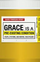 Grace Is a Pre-existing Condition:...