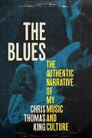 The Blues: The Authentic Narrative of...