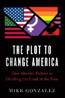 The Plot to Change America: How...