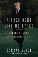A President Like No Other: Donald J....