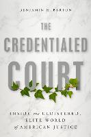 The Credentialed Court: Inside the...