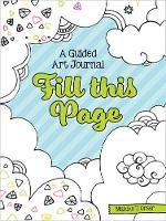Fill This Page: A Guided Art Journal