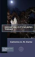 Medieval Cityscapes Today