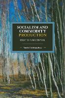 Socialism and Commodity Production:...