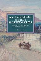 How Language Informs Mathematics:...