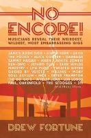 No Encore!: Musicians Reveal Their...